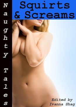 Naughty Tales: Squirts & Screams