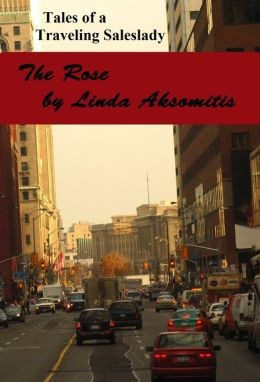 Tales of a Traveling Saleslady: The Rose