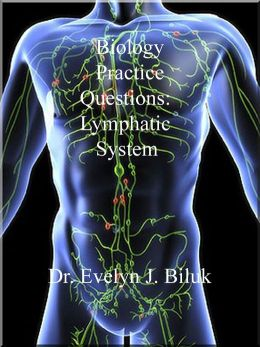 Biology Practice Questions: Lymphatic System