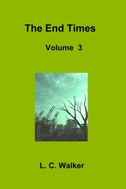 The End Times Volume 3