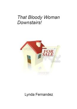 That bloody woman downstairs