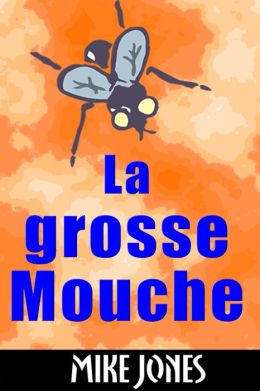 La Grosse Mouche