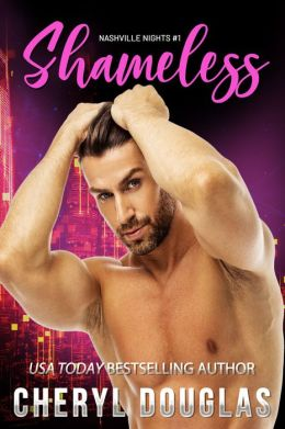 Shameless (Book One, Nashville Nights)