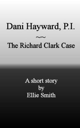 Dani Hayward, P.I.: The Richard Clark Case