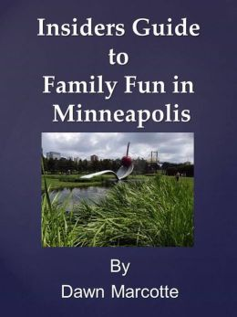 Insiders Guide to Family Fun in Minneapolis