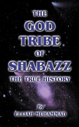 The God Tribe of Shabazz: The True History
