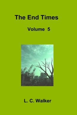 The End Times Volume 5