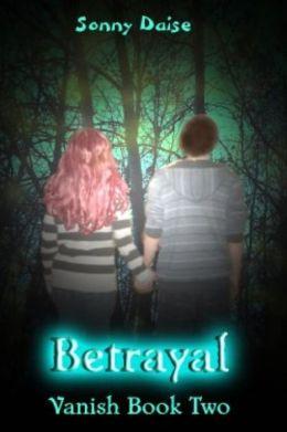 Betrayal (Vanish Book Two)
