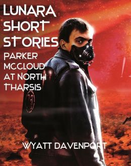 Lunara Short Story: Parker McCloud at North Tharsis