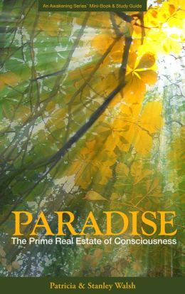 Paradise The Prime Real Estate of Consciousness