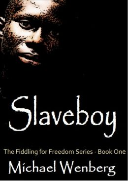 Slaveboy, The Fiddling for Freedom Series, Book 1