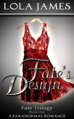 Fate's Design, Fate Series Book One