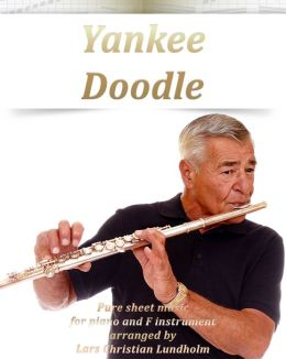 Yankee Doodle Pure sheet music for piano and F instrument arranged by Lars Christian Lundholm