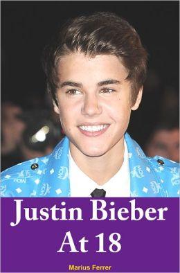 Justin Bieber At 18