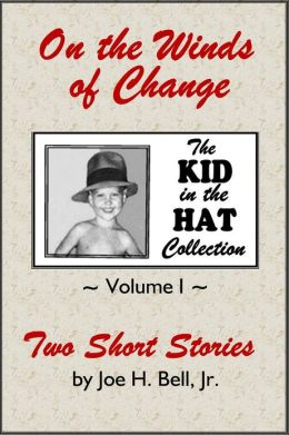 On the Winds of Change (The Kid in the Hat Collection, Volume 1)