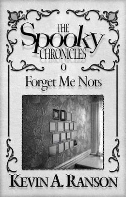 The Spooky Chronicles: Forget Me Nots