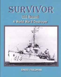 SURVIVOR: USS Russell a World War Two Destroyer