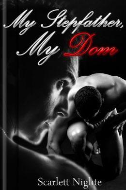 My Stepfather, My Dom (Taboo BDSM Erotica Series, #1)