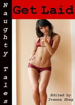 Naughty Tales: Get Laid
