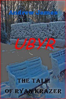Ubyr, The Tale Of Ryan Krazer