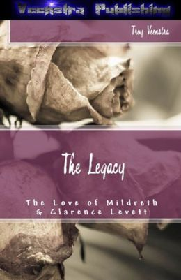 The Legacy: The Love of Mildreth and Clarence Levett