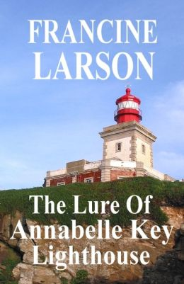 The Lure Of Annabelle Key Lighthouse