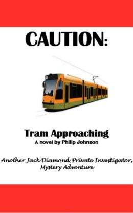 Caution: Tram Approaching