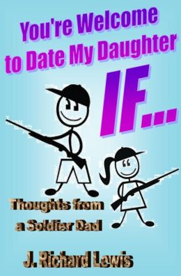 You're Welcome to Date My Daughter IF...