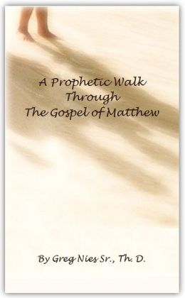 A Prophetic Walk Through the Gospel of Matthew