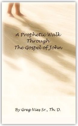 A Prophetic Walk Through the Gospel of John