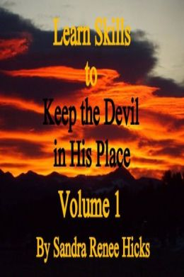 Learn Skills to Keep the Devil in His Place: Volume 1
