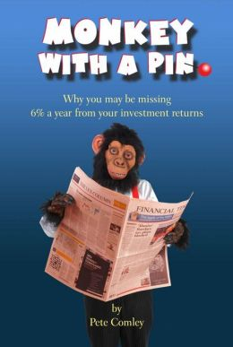 Monkey with a Pin: Why you may be missing 6% a year from your investment returns