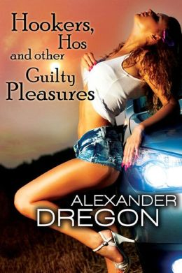 Hookers, Hos and Other Guilty Pleasures