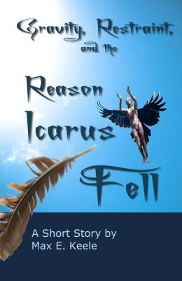 Gravity, Restraint, and the Reason Icarus Fell