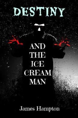 Destiny and the Ice Cream Man