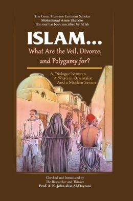 Islam...! What are the Veil, Divorce, and Polygamy for?