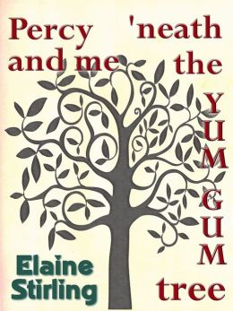 Percy and Me 'neath the Yum Gum Tree (a poem)