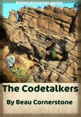 The Codetalkers (The Rebelutionaries Series: Book 2)