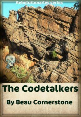 The Codetalkers (The Rebelutionaries Series: Book 2)