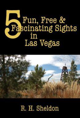 5 Fun, Free & Fascinating Sights in Las Vegas