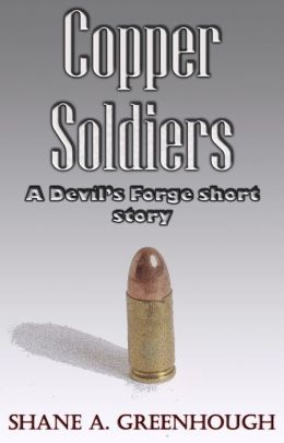 Copper Soldiers (The Devil's Forge)