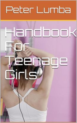 Handbook For Teenage Girls