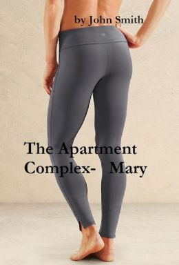 The Apartment Complex- Mary