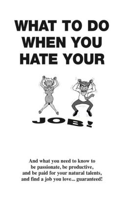 What To Do When You Hate Your Job