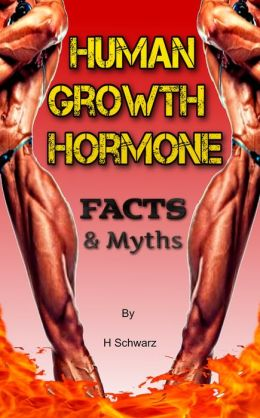 Human Growth Hormone Facts and Myths