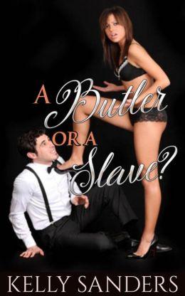 A Butler, or a Slave?
