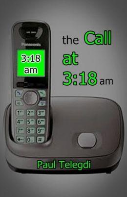 The Call at 3: 18 am