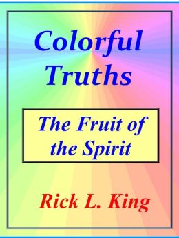 Colorful Truths: The Fruit of the Spirit