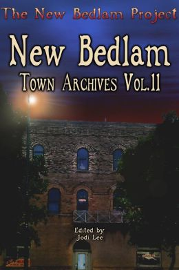 New Bedlam: Town Archives Vol.2