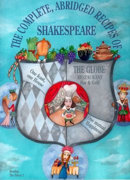 The Complete, Abridged Recipes of Shakespeare